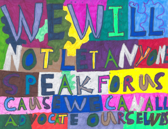 Painting that reads Will not let anyone speak for us cause we can all advocate ourselves
