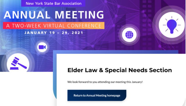 Annual Meeting A Two-Week Virtual Conference, Elder Law & Special Needs Section