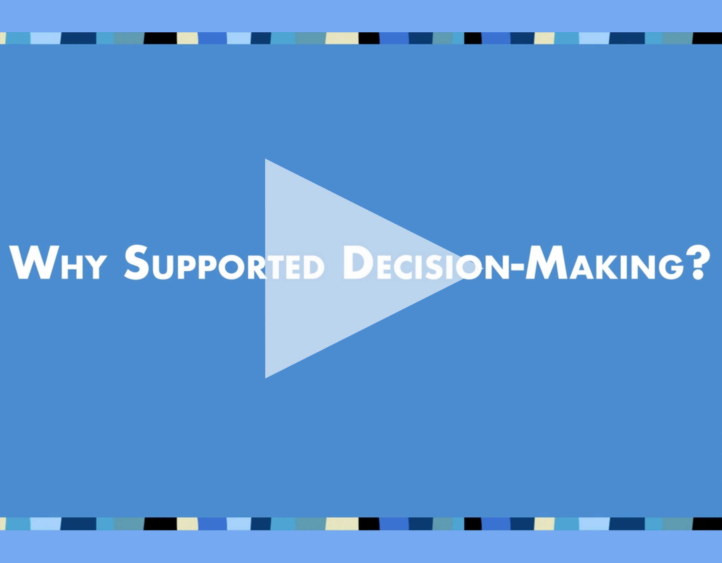 Why Supported Decision-Making?
